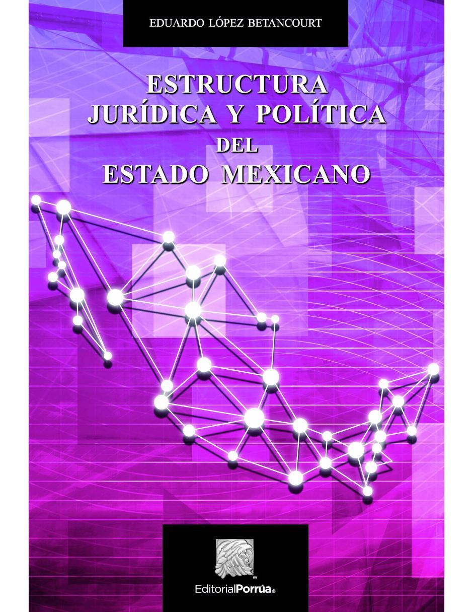 Estructura Jurídica Y Política Del Estado Mexicano